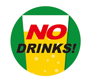 NO DRINKS!